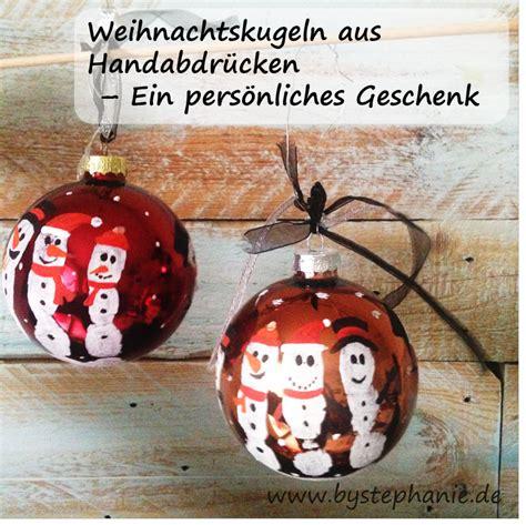 Weihnachtsdekoration Selber Machen Mit Kindern by Weihnachtskugeln Mit Handabdruck Favoriten