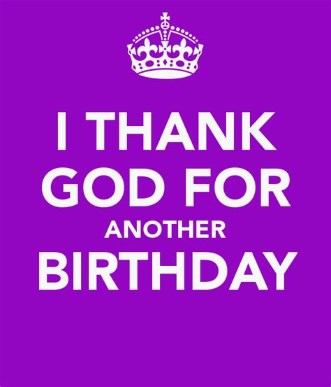 Thanks God For Another Birthday Quotes