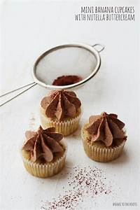 Bake To The Roots : mini banana cupcakes with nutella buttercream bake to the roots ~ Udekor.club Haus und Dekorationen