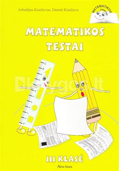 "Matematikos testai III klasei (prie vadovėlio ""Matemat.."