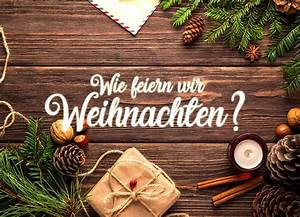 Wie Feiern Wir Weihnachten : wie feiern wir weihnachten ~ Markanthonyermac.com Haus und Dekorationen