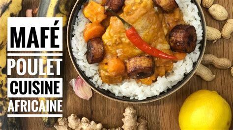 cuisine africaine facile cuisine africaine recette mafé poulet facile avec chef