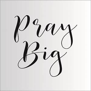 Pray Big- STENCIL- 5 Sizes Available- Create beautiful