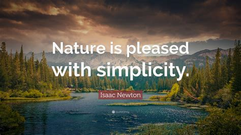"""Isaac Newton Quote """"nature Is Pleased With Simplicity. Quotes About Love Simple. Disney Quotes Lady And The Tramp. Christmas Quotes On Cards. Travel Relationship Quotes. Best Friend Quotes Doing Crazy Stuff. Sassy Quotes About Breakups. Quotes Using Deep. Summer Quotes With Girlfriend"""