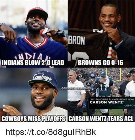 Dallas Cowboys Memes 2018 - bron indians blow 2 0 leadbrowns go 0 16 dallas unniestnflmemes a my favorite player right now