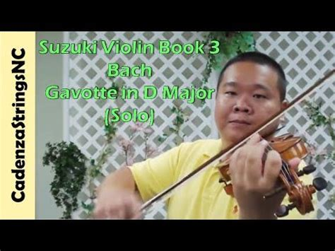 Suzuki Violin Book 3 by Suzuki Violin Book 3 6 Bach Gavotte In D Major