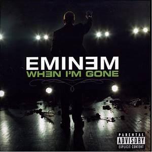 Eminem When I/'m Gone Pt.1 Album Cover, Eminem When I/'m ...