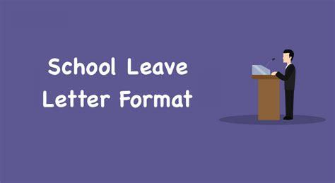 school leave letter format school leave application