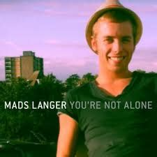 You Are Not Alone Testo - mads langer you re not alone traduzione in italiano