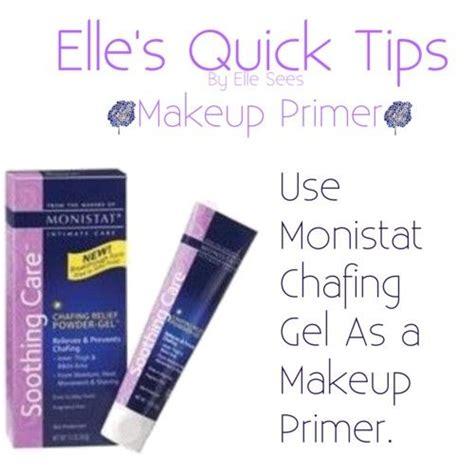 Elle's Quick Tips: Makeup Primer Monistat anti chafing