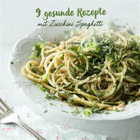 rezepte mit spiralschneider 14 schnelle und gesunde zucchini spaghetti rezepte