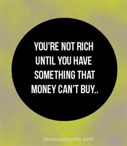 You're Not Rich until You Have Something Money Can't Buy