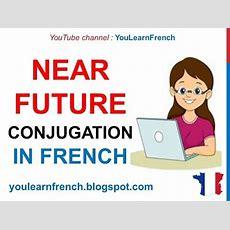 French Lesson 50  Near Future Tense Verbs Conjugation  Le Futur Proche Conjugaison Futuro