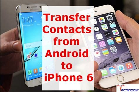 transferring contacts from android to iphone guide how to transfer contacts from android to iphone device