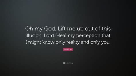 bill hicks quote   god lift