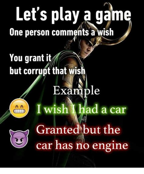 Play All The Games Meme - let s play a game one person comments a wish you grant it but corrupt that wish exle d a car
