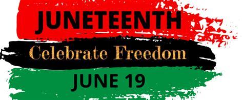 celebratejuneteenth    national holiday organizefor