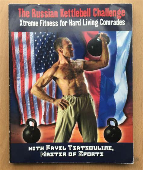 kettlebell russian challenge xtreme comrades fitness hard living tsatsouline pavel