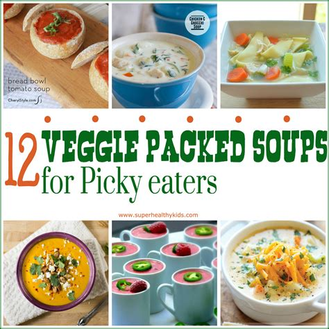 The dinner daily cooking dinner for a picky eater can be very challenging. 12 Veggie Packed Soups for the Picky Eater | Healthy Ideas ...