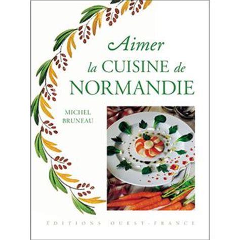 fnac livre de cuisine aimer la cuisine de normandie broché michel bruneau achat livre achat prix fnac