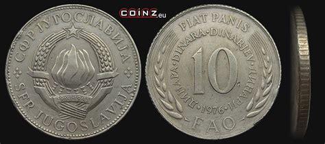 Fiat Panis by Coinz Eu 10 Dinar 243 W 1976 Fao Monety Jugosławii Sfr