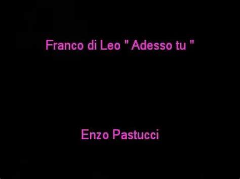 Enzo Mpg by Franco Di Leo Adesso Tu By Enzo Pastucci Mpg