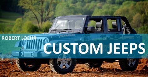 custom jeep wranglers cartersville ga robert loehr cdjr
