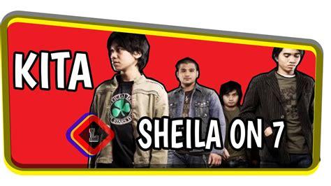 Sheila On 7 -kita ( Lirik )