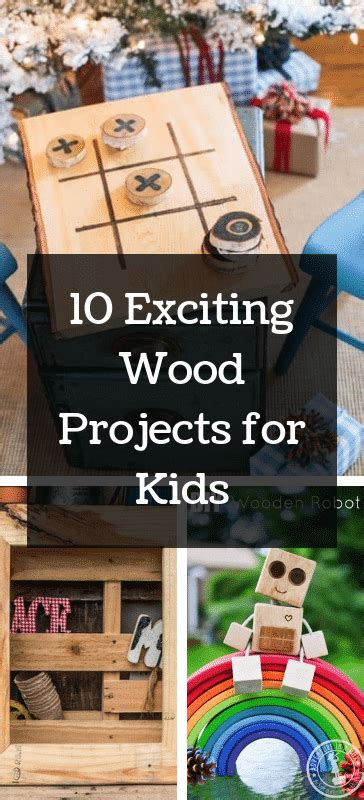 incredibly exciting wood projects  kids miranda