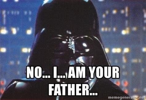 No Father Meme - no i am your father darth vader meme generator