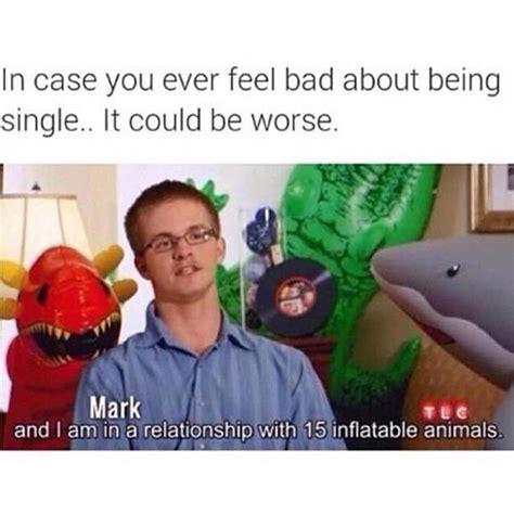 Single Guy Meme - memes about being single popsugar australia love sex