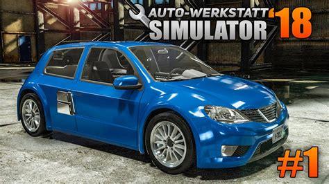 auto werkstatt simulator 2018 auto werkstatt simulator 2018 1 schrott autos reparieren car mechanic simulator 2018