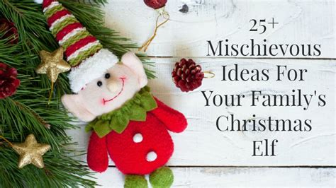elf   shelf mischievous ideas parents kids