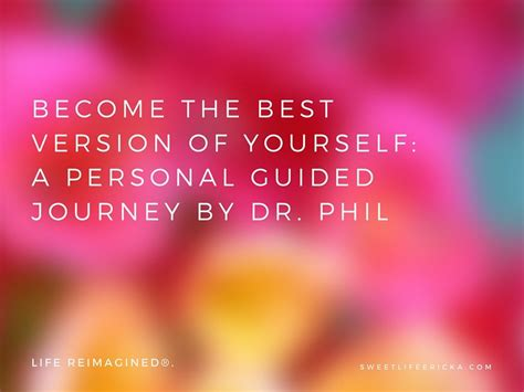 Become The Best Version Of Yourself With Dr Phil Ericka
