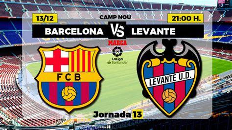 La Liga Santander: Barcelona- Levante: horario y dónde ver ...