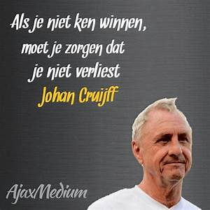 14 best Uitspra... Johan Kruijf Quotes