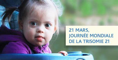 journ 233 e mondiale de la trisomie 21 mars paroisse de