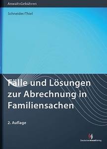 Rvg Abrechnung : f lle und l sungen zur abrechnung in familiensachen schneider thiel b cher f r anw lte ~ Themetempest.com Abrechnung