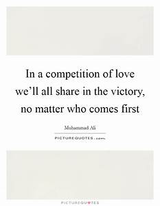 Competition In ... Compete Love Quotes