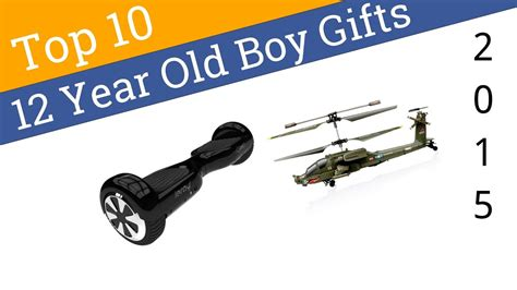 christmas gifts for 12 year old boys 10 best 12 year boy gifts 2015