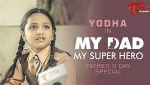 MY DAD MY SUPER HERO | Father's Day Special Telugu Short ...