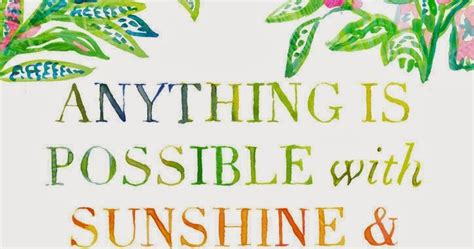 Anything Is Possible With Sunshine And A Little Pink. Book Quotes Brave New World. God Quotes Losing Someone. Untamed Nature Quotes. Book Of Quotes Uk. Love Quotes For Him My Crush. God Quotes To Be Strong. Sassy Confident Quotes. Friday Quotes Ecards