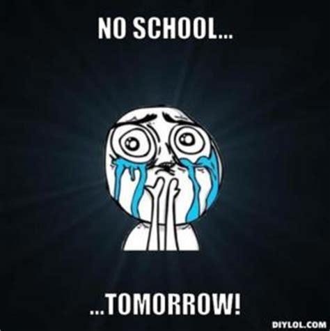 No School Tomorrow Meme - no school meme kappit