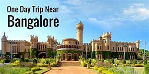 18 Best Places for One Day Trip Near Bangalore - Xoxoday