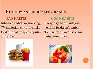 Healthy and unhealthy habits - ppt video online download