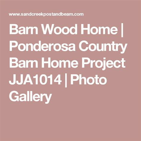barn wood home ponderosa country barn home project jja photo gallery barn house kits