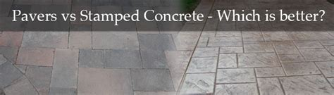 pavers vs sted concrete which is better dallas