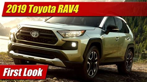 First Look 2019 Toyota Rav4 Testdriventv