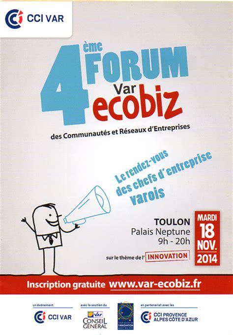 chambre du commerce toulon toulon palais neptune 4ème forum var ecobiz organisé par