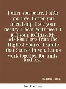 Mahatma Gandhi ... Peace Friendship Quotes